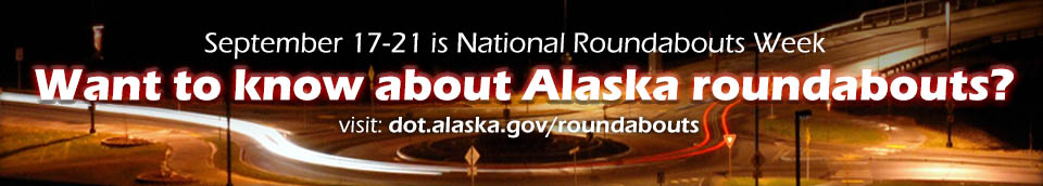 Learn about Alaska roundabouts
